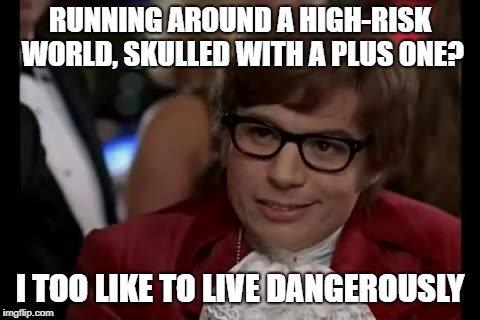 Living dangerous.jpg